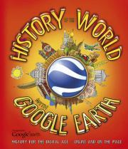 History of the World with Google Earth