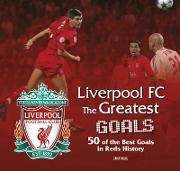 Liverpool FC: The Greatest Goals