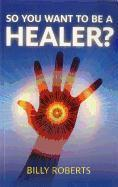 So You Want to be a Healer?