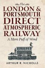The London & Portsmouth Direct Atmospheric Railway