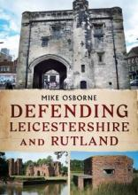 Defending Leicestershire and Rutland