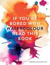 If You're Bored With WATERCOLOUR Read This Book