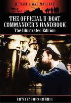 The Official U-boat Commander's Handbook - The Illustrated Edition