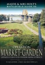 Major and Mrs Holt's Battlefield Guide to Operation Market Garden