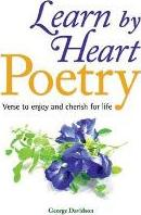 Learn by Heart Poetry: Verse to Enjoy and Cherish for Life