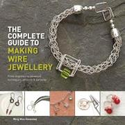 The Complete Guide to Making Wire Jewellery