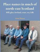 Place Names in Much of North-east Scotland
