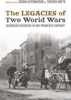 The Legacies of Two World Wars