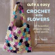 Cute & Easy Crochet with Flowers