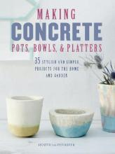 Making Concrete Pots, Bowls, and Platters