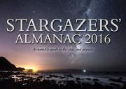 Stargazers' Almanac: A Monthly Guide to the Stars and Planets 2016