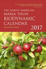 The North American Maria Thun Biodynamic Calendar 2017