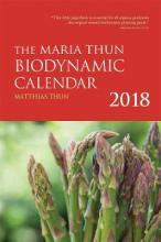 The Maria Thun Biodynamic Calendar 2018: 2018