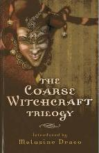 The Coarse Witchcraft Trilogy