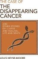 The Case of the Disappearing Cancer