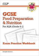 New Grade 9-1 GCSE Food Preparation & Nutrition - AQA Exam Practice Workbook (Includes Answers)