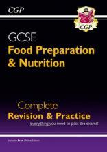 New Grade 9-1 GCSE Food Preparation & Nutrition - Complete Revision & Practice (with Online Edition)