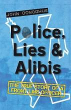 Police, Lies and Alibis