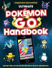 The Ultimate Pokemon Go Handbook