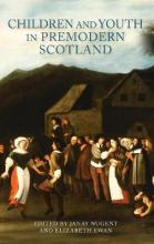 Children and Youth in Premodern Scotland
