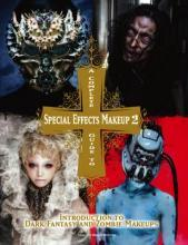 A Complete Guide to Special Effects Makeup: Volume 2