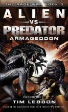 A Aliens vs. Predator: Armageddon (The Rage War #3)