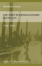 The First Buckinghamshire Battalion 1914-1919