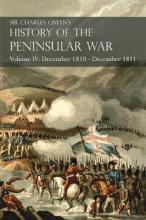 Sir Charles Oman's History of the Peninsular War Volume IV
