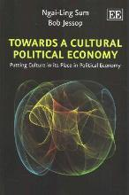 Towards a Cultural Political Economy