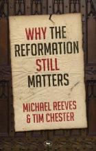 Why the Reformation Still Matters?
