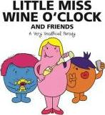 Little Miss Wine O'Clock and Friends