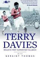 Terry Davies - Wales's First Superstar Fullback