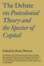 The Debate on Postcolonial Theory and the Spectre of Capital