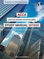 ACCA Strategic Business Reporting (INT) Study Manual 2019-20  For Exams until June 2020
