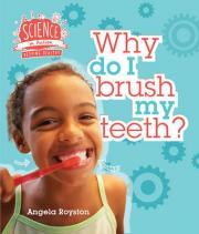 Science in Action: Keeping Healthy - Why Do I Brush My Teeth?