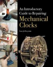 An Introductory Guide to Repairing Mechanical Clocks