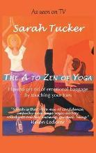 The A to Zen of Yoga