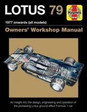 Lotus 79 Owners' Workshop Manual: 1978 Onwards (All Models) 2016