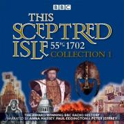 This Sceptred Isle: Collection 1: 55BC - 1702