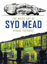 The Movie Art of Syd Mead: Visual Futurist