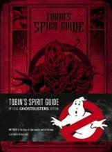 Tobin's Spirit Guide Official Ghostbusters Edition