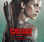 Tomb Raider: The Art and Making of the Film