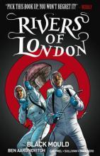 Rivers of London: Black Mould Book 3