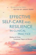 Effective Self-Care and Resilience in Clinical Practice