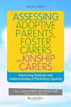 Assessing Adoptive Parents, Foster Carers and Kinship Carers