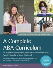 A Complete ABA Curriculum for Individuals on the Autism Spectrum with a Developmental Age of 7 Years Up to Young Adulthood