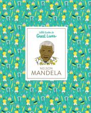 Nelson Mandela Little Guides to Great Lives