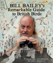 The Bill Bailey's Remarkable Guide to British Birds