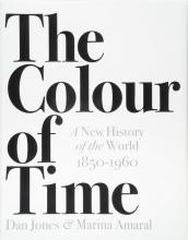 The Colour of Time: A New History of the World, 1850-1960