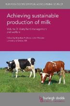 Achieving Sustainable Production of Milk: Volume 3